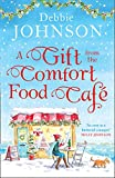 「A Gift from the Comfort Food Cafe: Celebrate Christmas in the Cosy Village of Budbury with the Most ...」のサムネイル画像