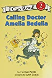 「Calling Doctor Amelia Bedelia (I Can Read Level 2)」のサムネイル画像