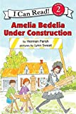 「Amelia Bedelia Under Construction (I Can Read Level 2)」のサムネイル画像