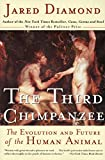 Third Chimpanzee: The Evolution and Future of the Human Animal