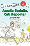 「Amelia Bedelia, Cub Reporter (I Can Read Level 2)」のサムネイル画像
