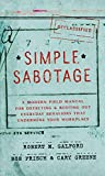 「Simple Sabotage: A Modern Field Manual for Detecting and Rooting Out Everyday Behaviors That Undermi...」のサムネイル画像