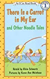 There Is a Carrot in My Ear and Other Noodle Tales 962語