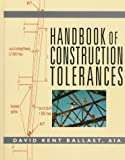 Handbook of Construction Tolerancesby Ricky Smith, R. Keith Mobley President and CEO of Integrated Systems  Inc.