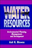 Water Resources: Environmental Planning, Management, and Developmentby Frank S. Feates, Rod Barrattby The Dewberry Companies, Sidney Dewberry, Philip C. Champagneby Harold J. Rafson, Robert N. Rafsonby John S. Crowley, L. Zaurie Zimmerman