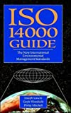 ISO 14000 Guide: The New International Environmental Management Standardsby Joseph Cascio, Gayle Woodside, Philip Mitchell