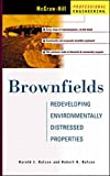 Brownfields: Redeveloping Environmentally Distressed Properties (McGraw-Hill Professional Engineering)by Frank S. Feates, Rod Barrattby The Dewberry Companies, Sidney Dewberry, Philip C. Champagneby Harold J. Rafson, Robert N. Rafson