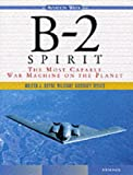 B-2 Spirit: The Most Capable War Machine on the Planet (Walter J. Boyne Military Aircraft Series)