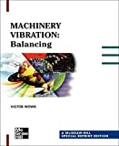 Machinery Vibration: Balancing, Special Reprint Editionby Cyril Harris, Allan Piersolby Richard Marrelli, Patrick McCuistion