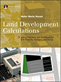 Land Development Calculations: Interactive Tools and Techniques for Site Planning, Analysis and Design (Professional Architecture)by Frank S. Feates, Rod Barrattby The Dewberry Companies, Sidney Dewberry, Philip C. Champagne