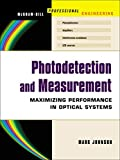 Photodetection and Measurement: Making Effective Optical Measurements for an Acceptable Cost (Professional Engineering)by David G. Alciatore, Michael B. Histandby Gary W. Johnson, Richard Jennings