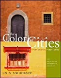The Color of Cities: An International Perspectiveby Susan Southworth, Michael Southworth