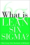 What is Lean Six Sigmaby Michael L. George Sr., David T. Rowlands, Bill Kastle