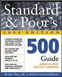 Standard & Poor's 500 Guide, 2004 Edition (Standard and Poor's 500 Guide)