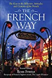 「The French Way: The Truth Behind the Behavior, Attitudes, and Customs」のサムネイル画像