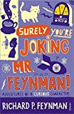 Surely You're Joking, Mr.Feynman!: Adventures of a Curious Character
