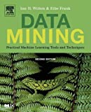Data Mining, Second Edition: Practical Machine Learning Tools and Techniques, Second Edition (The Morgan Kaufmann Series in Data Management Systems)