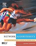 Network Algorithmics: An Interdisciplinary Approach to Designing Fast Networked Devices (The Morgan Kaufmann Series in Networking)