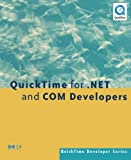 Quicktime for .net And Com Developers (QuickTime Developer S.)