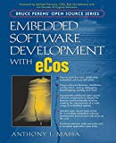 Embedded Software Development with eCos (Bruce Perens'Open Source Series)
