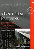 xUnit Test Patterns: Refactoring Test Code (Addison Wesley Signature Series)