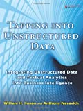 Tapping into Unstructured Data: Integrating Unstructured Data and Textual Analytics into Business Intelligence