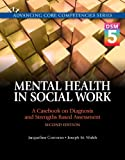「Mental Health in Social Work: A Casebook on Diagnosis and Strengths Based Assessment (DSM 5 Update) ...」のサムネイル画像
