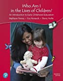 Who Am I in the Lives of Children? An Introduction to Early Childhood Education, with REVEL - Access Card Package (11th Edition) (What's New in Early Childhood Education)