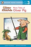 More Tales of Oliver Pig (Puffin Easy-to-Read, Level 2)