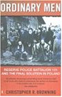 「Ordinary Men: Reserve Police Battalion 11 and the Final Solution in Poland」のサムネイル画像