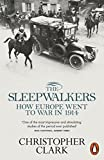 「The Sleepwalkers: How Europe Went to War in 1914」のサムネイル画像