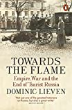 「Towards the Flame: Empire, War and the End of Tsarist Russia」のサムネイル画像