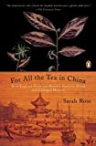 「For All the Tea in China: How England Stole the World's Favorite Drink and Changed History」のサムネイル画像