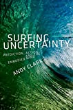 「Surfing Uncertainty: Prediction, Action, and the Embodied Mind」のサムネイル画像