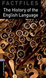 「The History of the English Language (Oxford Bookworms Library: Factfiles, Stage 4)」のサムネイル画像