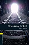 One-Way Ticket: Short Stories, 400 Headwords (Oxford Bookworms - Human Interest)