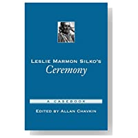 leslie marmon silkos ceremony essay Leslie marmon silko (born leslie marmon and a collection of essays  leslie marmon silko's novel ceremony was first published by penguin in march 1977 to much.
