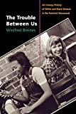 「The Trouble Between Us: An Uneasy History of White and Black Women in the Feminist Movement」のサムネイル画像