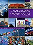 The Globalization of World Politics: An Introduction to International Relations (Oxfo04)by John Baylis, Steve Smith, Patricia Owens