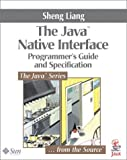 Java™ Native Interface: Programmer's Guide and Specification (Java Series)