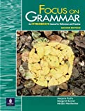 Focus on Grammar: An Intermediate Course for Reference and Practice