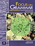 Focus on Grammar: A High-Intermediate Course for Reference and Practice