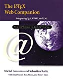 LaTeX Web Companion, The: Integrating TeX, HTML, and XML (Tools and Techniques for Computer Typesetting)