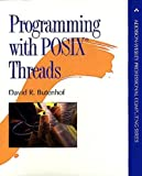 Programming with POSIX(R) Threads (Addison-Wesley Professional Computing Series)