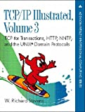 TCP/IP Illustrated, Volume 3: TCP for Transactions, HTTP, NNTP, and the UNIX® Domain Protocols (Addison-Wesley Professional Computing Series)