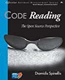 Code Reading: The Open Source Perspective (Effective Software Development Series)