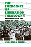 「The Emergence of Liberation Theology: Radical Religion and Social Movement Theory」のサムネイル画像