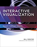 Interactive Visualization: Insight through Inquiry