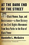 「At the Dark End of the Street: Black Women, Rape, and Resistance-A New History of the Civil Rights M...」のサムネイル画像