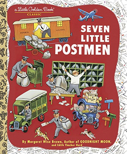 Seven Little Postmen (Little Golden Book) Margaret Wise Brown (著), Edith Thacher Hurd (著), Tibor Gergely (イラスト)